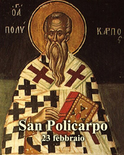 ll Santo del giorno – 23 febbraio – San Policarpo Vescovo